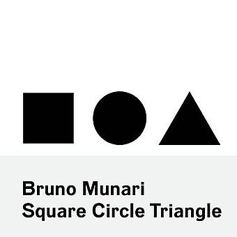 Bruno Munari - Square - Circle - Triangle by Bruno Munari - 9781616894