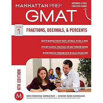 Fractions - Decimals - & Percents GMAT Strategy Guide (6th Revised ed