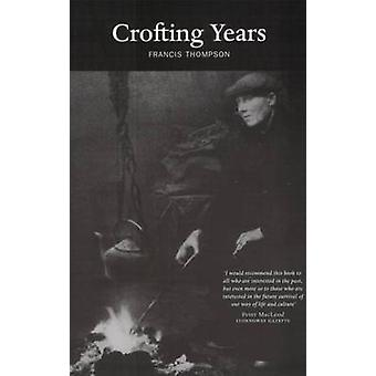 Crofting Years by Francis Thompson - 9780946487066 Book