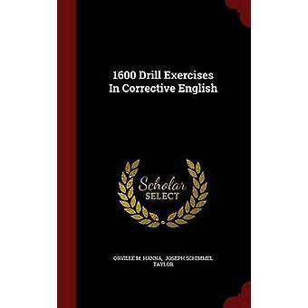 1600 Drill Exercises In Corrective English by Hanna & Orville M.
