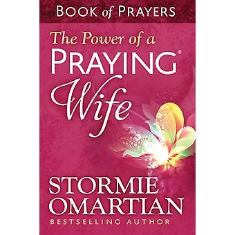 Power Of A Praying Wife Book Of Prayers  by Omartian Stormie