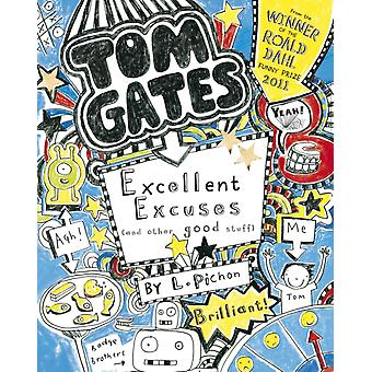 Excellent Excuses (And Other Good Stuff) (Tom Gates) (Paperback) by Pichon Liz