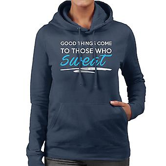 Good Things Come To Those Who Sweat Gym Inspiration Women's Hooded Sweatshirt