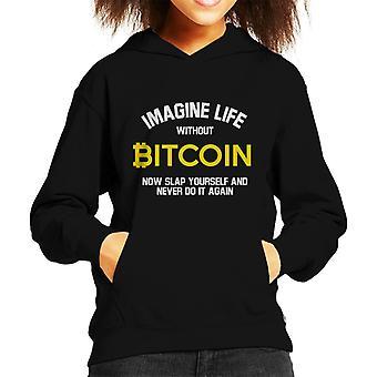 Imagine Life Without Bitcoin Now Slap Yourself Kid's Hooded Sweatshirt