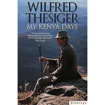 My Kenya Days by Wilfred Thesiger - 9780006383925 Book