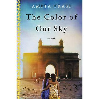 The Color of Our Sky - A Novel by Amita Trasi - 9780062474070 Book