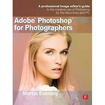 Adobe Photoshop CS6 för fotografer - en professionell Image Editors