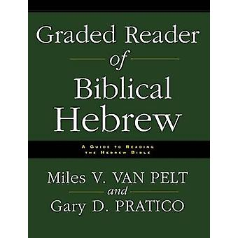 Graded Reader of Biblical Hebrew - A Guide to Reading the Hebrew Bible