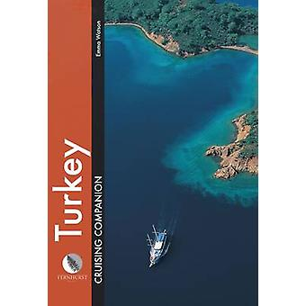 Turkey Cruising Companion - A Yachtsman's Pilot and Cruising Guide to