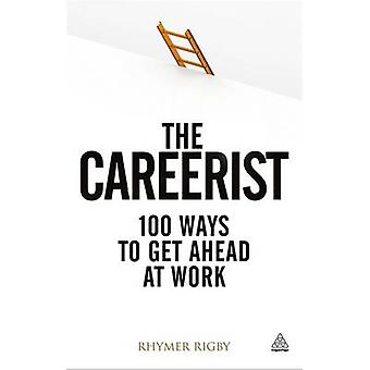The Careerist - Over 100 Ways to Get Ahead at Work by Rhymer Rigby - 9