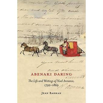 Abenaki ousadia - a vida e escritos de Noel Annance - 1792-1869 por