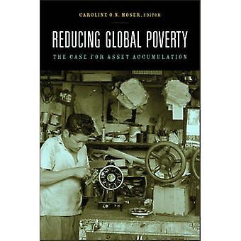 Réduire la pauvreté mondiale - le cas pour l'Accumulation d'actifs par Caroline