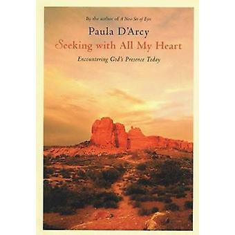 La recherche de tout mon coeur - rencontrer la présence de Dieu aujourd'hui par Paula