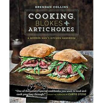 Cooking - Blokes & Artichokes by Brendan Collins - 9780857833372 Book