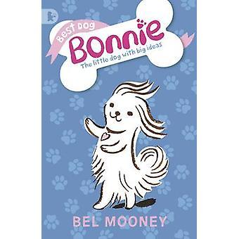Best Dog Bonnie by Bel Mooney - Sarah McMenemy - 9781406350982 Book