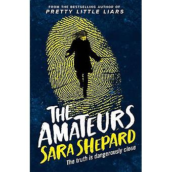 The Amateurs - Book 1 by Sara Shepard - 9781471405266 Book