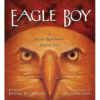 Eagle Boy - A Pacific Northwest Native Tale by Richard Lee Vaughan - 9