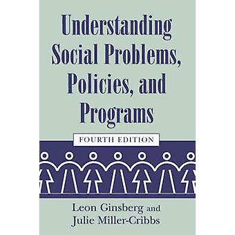 Understanding Social Problems - Policies - and Programs (4th Revised