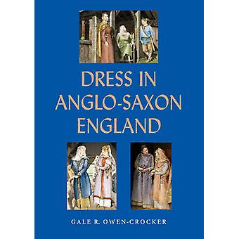Dress in Anglo-Saxon England (Revised and enlarged ed) by Gale R. Owe