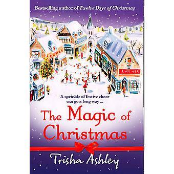 The Magic of Christmas by Trisha Ashley - 9781847561169 Book