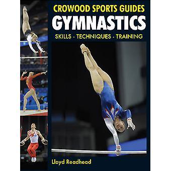 Gymnastics - Skills - Techniques - Training by Lloyd Readhead - 978184