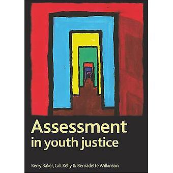 Bewertung in Youth Justice von Kerry Baker - Gill Kelly - Bernadette