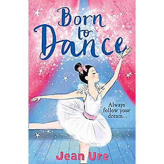 Born to Dance by Jean Ure - 9780008164522 Book