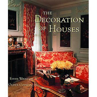 The Decoration of Houses by Edith Wharton - Ogden Codman - Ogden Codm