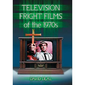 Television Fright Films of the 1970s by David Deal - 9780786493838 Bo