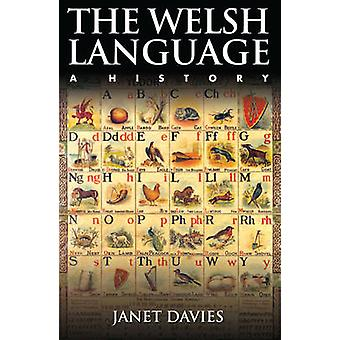 The Welsh Language - A History by Janet Davies - 9781783160198 Book
