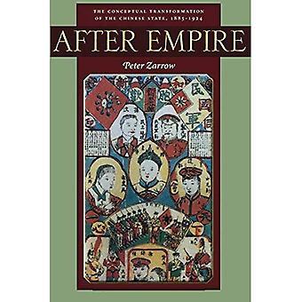 Efter Empire: Begreppsmässig omvandlingen av den kinesiska staten, 1885-1924