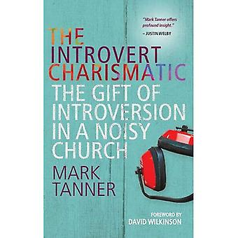 The Introvert Charismatic: The Gift of Introversion in a Noisy Church