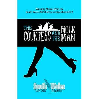 The Countess and the Mole Man: Winning Stories from the South Wales Short Story Competition 2012