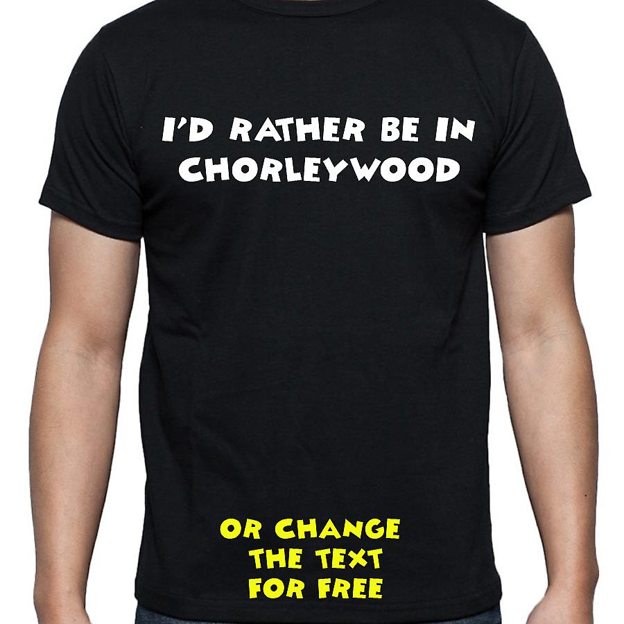 I'd Rather Be In Chorleywood Black Hand Printed T shirt