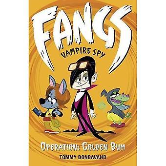 Tanden vampier Spy boek 1: Operatie: Golden Bum (Fangs Vampire Spy boeken)