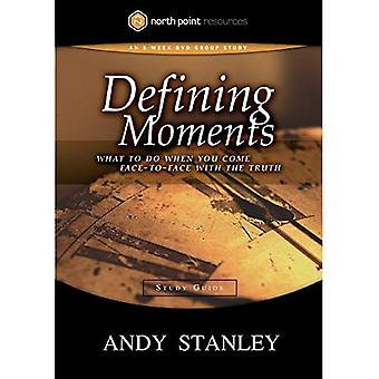 Defining Moments Study Guide: What to Do When You Come Face-to-Face with the Truth