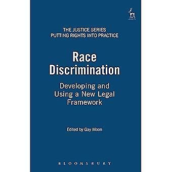 Discrimination raciale: Développement et utilisation d'un nouveau cadre juridique (série de Justice: mise en pratique des droits)