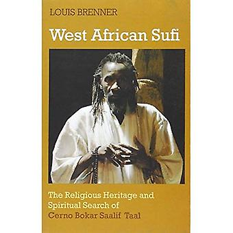 West African Sufi: The Religious Heritage and  Spiritual Search of Cerno Bokar Saalif Taal