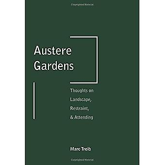 Austere Gardens: Thoughts on Landscape, Restraint, & Attending