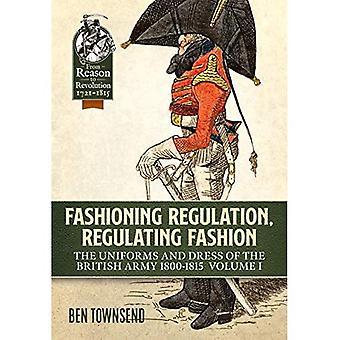 Structuration de règlement, mode de régulation: Les uniformes et les habits du Volume de l'armée britannique 1800-1815 j'ai (à partir de raison à la révolution)