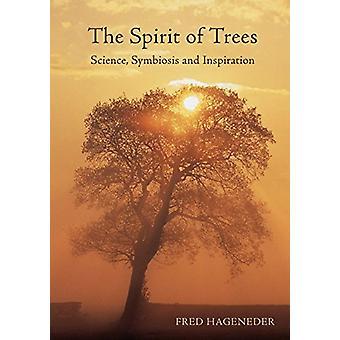 Der Geist der Bäume - Wissenschaft - Symbiose und Inspiration durch Fred Hage
