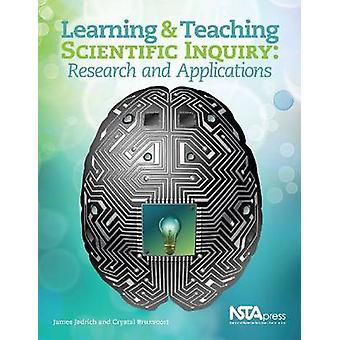 Learning and Teaching Scientific Inquiry - Research and Applications b