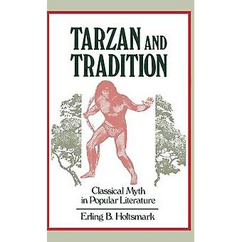 أسطورة الكلاسيكية طرزان والتقليد في الأدب الشعبي إرلينغ & هولتسمارك باء.