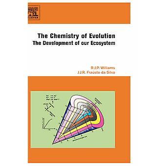 La chimica dell'evoluzione lo sviluppo del nostro ecosistema di Williams & R & J P