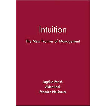 Intuition The New Frontier of Management by Parikh & Jagdish