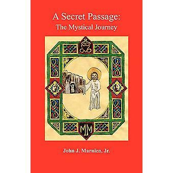 Een geheime Passage de mystieke reis door Marnien & Jr. & John J.
