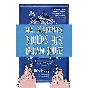 Mr. Blandings Builds His Dream House by Hodgins & Eric