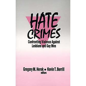 Hate Crimes Confronting Violence Against Lesbians and Gay Men by Herek & Gregory M.