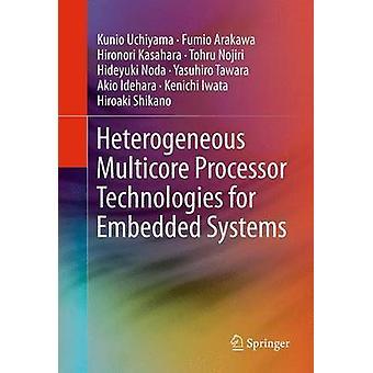 Heterogeneous Multicore Processor Technologies for Embedded Systems by Uchiyama & Kunio