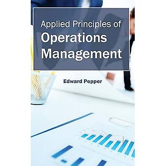 Applied Principles of Operations Management by Pepper & Edward